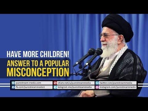 Have More Children! | Answer to a Popular Misconception | Farsi sub English