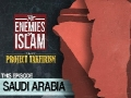 Saudi Arabia | Project Takfirism | The Enemies of Islam | English