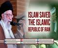 ISLAM saved the Islamic Republic of IRAN   Farsi sub English