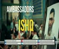 Ambassadors of ISHQ   Farsi sub English