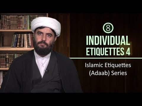 [8] Individual Etiquettes 4 | Islamic Etiquettes (Adaab) Series | Farsi sub...