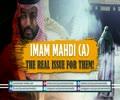 Imam Mahdi (A): The Real Issue for Them!   Farsi sub English