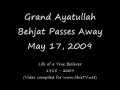 Grand Ayatullah Behjat Passed Away May 17 2009 - All Languages