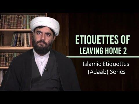 Etiquettes of Leaving Home 2 | Islamic Etiquettes (Adaab) Series | Farsi Sub English