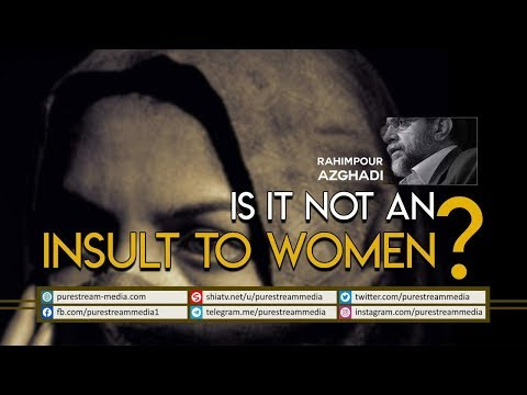 Is it NOT an Insult to Women? | Dr. Rahimpour Azghadi | Farsi Sub English