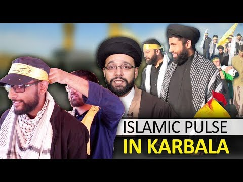 The Islamic Pulse Team in Karbala | Arbaeen 2019 | English