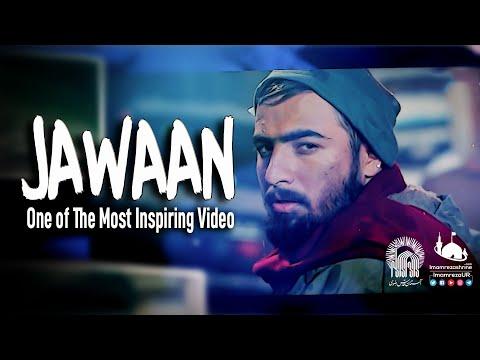 JAWAAN   One of The Most Inspiring Video   Imam Ali Reza Holy Shrine   Urdu