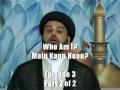 Who Am I?  Main Kaun hoon?  Episode 3 - Part 2 of  2 - URDU