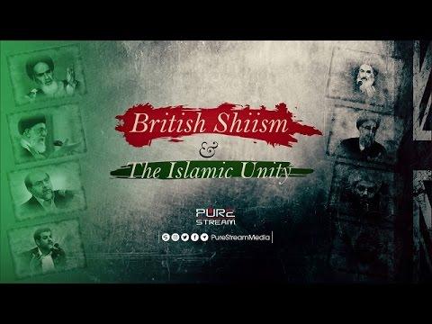 British Shiism & The Islamic Unity   Farsi & Arabic sub English