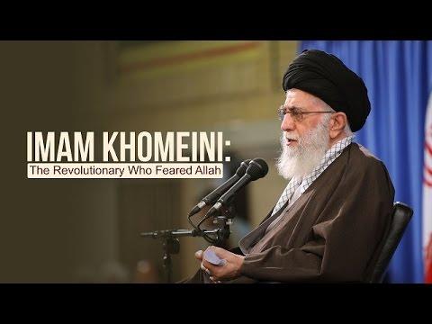 Imam Khomeini: The Revolutionary Who Feared Allah   Imam Sayyid Ali Khamenei   Farsi sub English