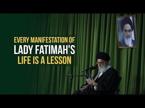 Every Manifestation of Lady Fatimah\\\'s Life Is A Lesson   Imam Sayyid Ali Khamenei   Farsi sub English
