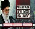 Arbaeen Walk in the Eyes of Imam Khamenei   Farsi sub English