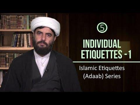 [5] Individual Etiquettes 1   Islamic Etiquettes (Adaab) Series   Farsi sub English
