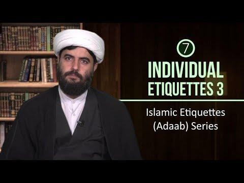 [7] Individual Etiquettes 3   Islamic Etiquettes (Adaab) Series   Farsi sub English