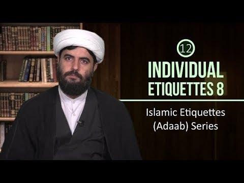 [12] Individual Etiquettes 8   Islamic Etiquettes (Adaab) Series   Farsi sub English