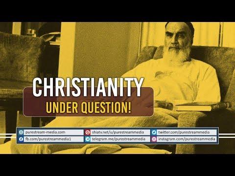 Christianity Under Question!   Imam Khomeini (R)   Farsi Sub English