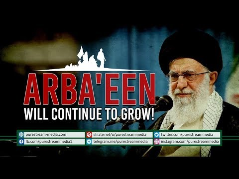 Arba\'een Will Continue to Grow   Leader of the Muslim Ummah   Farsi Sub English