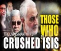 Those Who Crushed ISIS in Iraq | The Living Martyr P. 3 | English