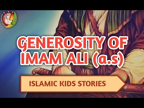 kids islamic stories   Generosity of Imam Ali (As)   Imam Ali   Kaz school   English