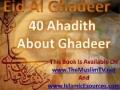 Eid Ghadeer Event and 40 Ahadith English With Arabic - MUST LISTEN Before Eid Ghadeer